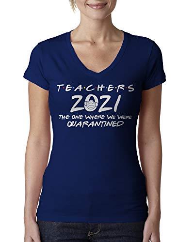 Teachers 2021 The One Where We were Quarantined Ladies V-Neck T-Shirt Large Navy