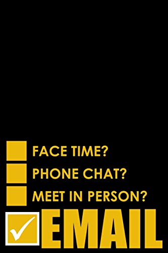 Face Time? Phone Chat? Meet in Person? Email: Funny Office Job Journal - Blank Lined Writing Notebook