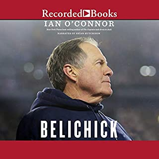 Belichick     The Making of the Greatest Football Coach of All Time              By:                                                                                                                                 Ian O'Connor                               Narrated by:                                                                                                                                 Brian Hutchison                      Length: 21 hrs and 19 mins     247 ratings     Overall 4.6