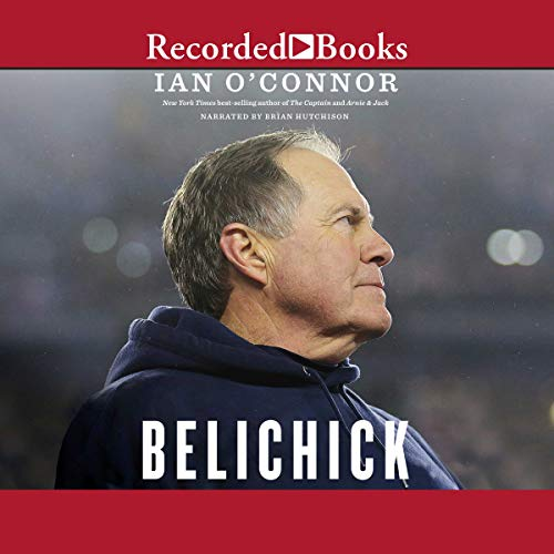 Belichick     The Making of the Greatest Football Coach of All Time              By:                                                                                                                                 Ian O'Connor                               Narrated by:                                                                                                                                 Brian Hutchison                      Length: 21 hrs and 19 mins     248 ratings     Overall 4.6