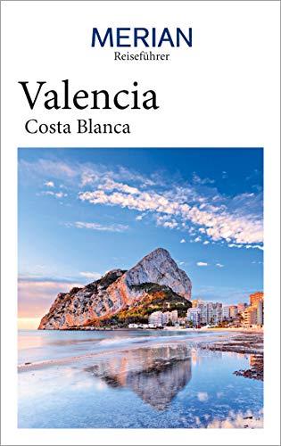MERIAN Reiseführer Valencia Costa Blanca: Mit Extra-Karte zum Herausnehmen