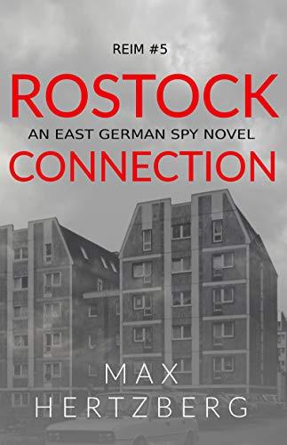 Rostock Connection: An East German Spy Novel (Reim Book 5)