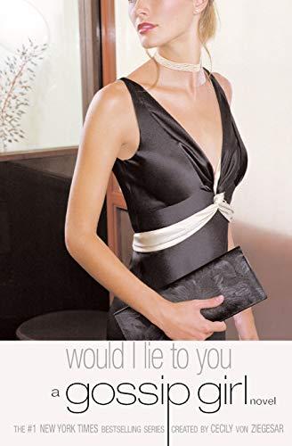 Gossip Girl #10: Would I Lie To You (Gossip Girl (10))の詳細を見る