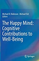 The Happy Mind: Cognitive Contributions to Well-Being