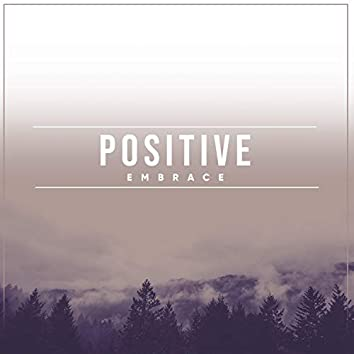 # 1 Album: Positive Embrace