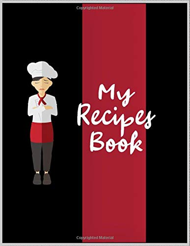 My Recipe Book: Record the for preparing main-course recipes, starters, desserts, leftovers, easy meals, snacks and sauces etc