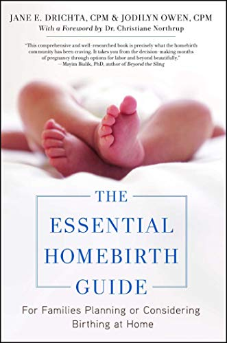 The Essential Homebirth Guide: For …