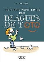 Le Super Petit Livre des Blagues de Toto de Laurent GAULET