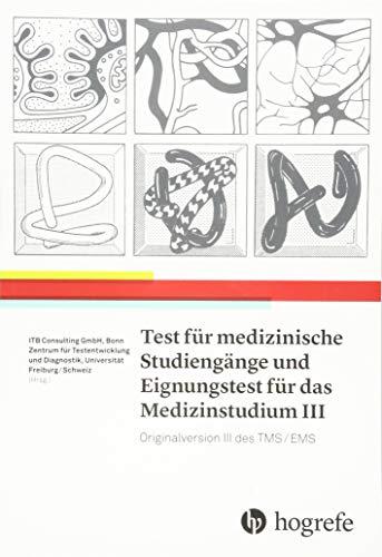 Test für Medizinische Studiengänge und Eignungstest für das Medizinstudium III: Originalversion III des TMS/EMS