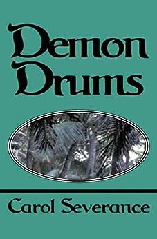 Demon Drums (Island Warrior Book 1) by [Carol Severance]