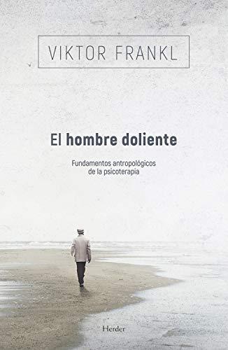 El hombre doliente: Fundamentos antropológicos de la psicoterapia (Spanish Edition)