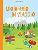 Mi Diario di Viaggio: Grande Libro Interattivo Per Bambini per Scrivere, Disegnare, Ricordi, Quaderno da Disegno, Giornalino, Agenda per Bimba o Bimbo – Attività per Viaggi e Vacanze Campeggio