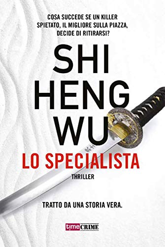Lo Specialista (Timecrime) di [Shi Heng Wu]
