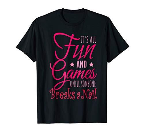 Funny Saying Nail Tech Salon Artist Humor Tee Shirt