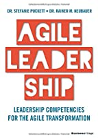 AGILE LEADERSHIP: Leadership competencies for the agile transformation