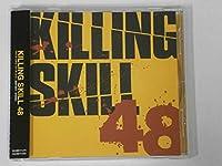 KILLING SKILL48