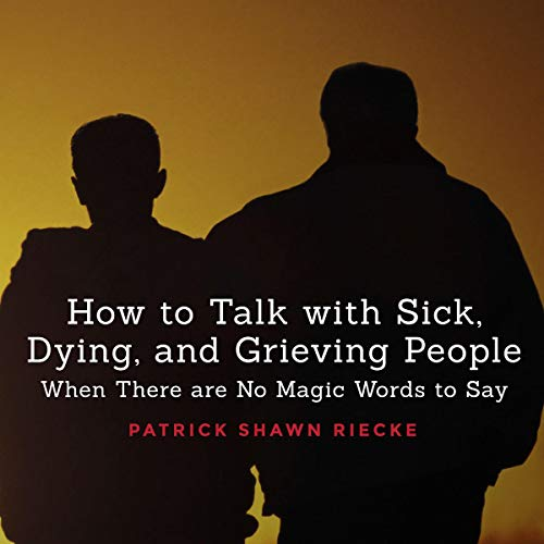 How to Talk with Sick, Dying and Grieving People audiobook cover art