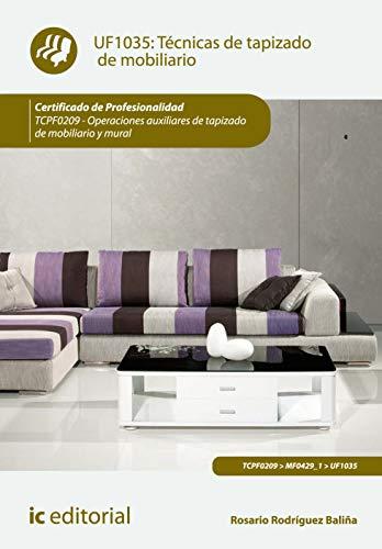 Técnicas de tapizado de mobiliario. TCPF0209 - Operaciones auxiliares de tapizado de mobiliario y mural