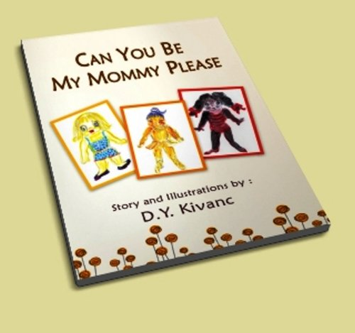 Can you Be My Mommy Please ? (English Edition)
