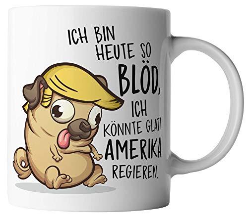 vanVerden Tasse - Ich bin heute so blöd, ich könnte glatt Amerika regieren - Satire Donald Trump USA Hund - beidseitig Bedruckt - Geschenk Idee Kaffeetassen, Tassenfarbe:Weiß