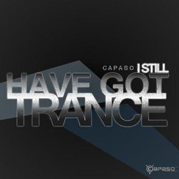 I Still Have Got Trance