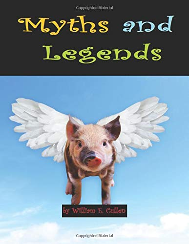 Myths and Legends: We're all looking for a pot of gold, but flying pigs have a head start