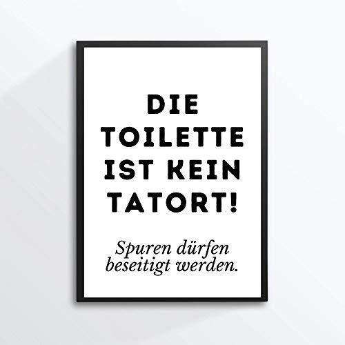 Kunstdruck Din A4 - Lustiger Spruch - Die Toilette ist kein Tatort - Badezimmer Gäste WC Toilette Klo Druck Poster Bild - ohne Rahmen