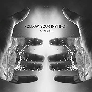 Follow Your Instinct