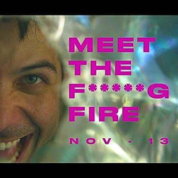 Meet the Fucking Fire