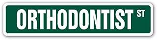 "Cortan360 ORTHODONTIST Street Sign braces teeth dentist dental straighten 8"" Sticker Decal"