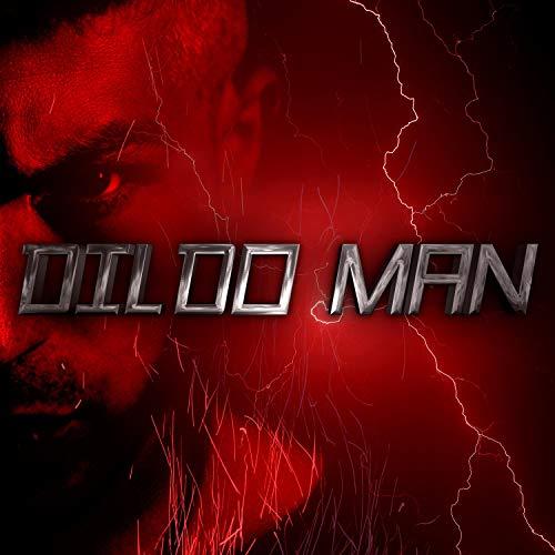 Dildo Man [Explicit]
