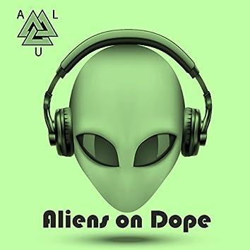 Aliens on Dope