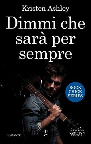 Dimmi che sarà per sempre (Rock Chick Series Vol. 1)