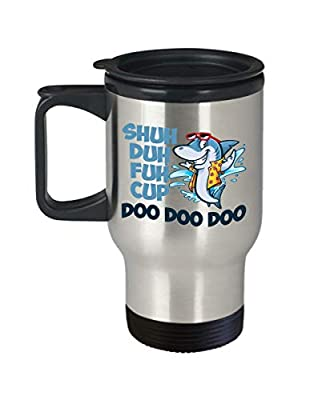 Shuh duh fuh cup, shark Stainless Steel Travel Mugs, doo doo doo Stainless Steel Travel Mugs, Funny Stainless Steel Travel Mugs, baby shark, mommy shark, shuh duh fuh cup mug, Funny Shark Mug