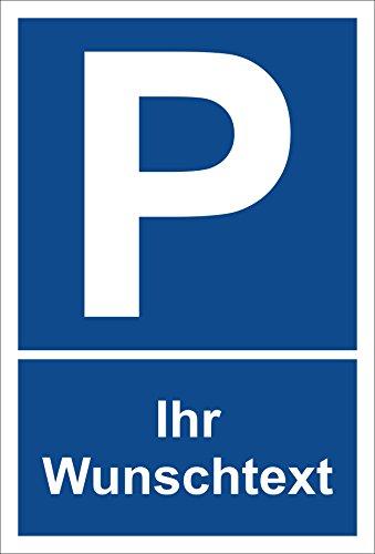 Melis Folienwerkstatt Schild – Ihr Wunschtext – Parkplatzschild Parken – 15x20cm, 30x20cm und 45x30cm – Bohrlöcher Aufkleber Hartschaum Aluverbund -S00242