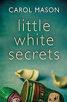 Little White Secrets by [Carol Mason]