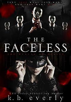 The Faceless: A Dark Vampire Reverse Harem Romance by [K.B. Everly]