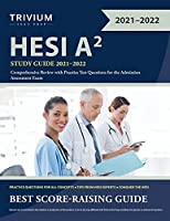 HESI A2 Study Guide 2021-2022: Comprehensive Review with Practice Test Questions for the Admission Assessment Exam