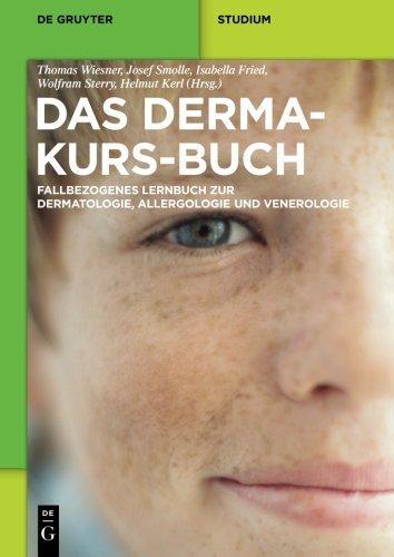 Das Derma-Kurs-Buch: Fallbezogenes Lernbuch zur Dermatologie, Allergologie...