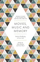 Movies, Music and Memory: Tools for Wellbeing in Later Life (Emerald Studies in the Humanities, Ageing and Later Life)