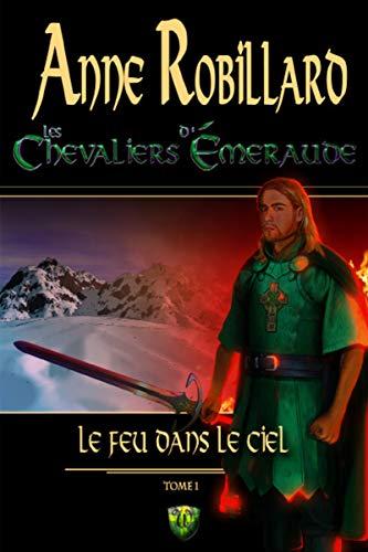 Les Chevaliers d'Émeraude 01: Le feu dans le ciel