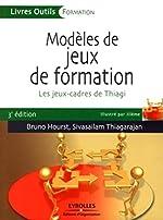 Modèles de jeux de formation - Les jeux-cadres de Thiagi de Bruno Hourst