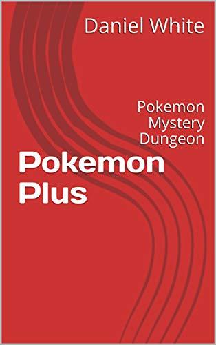 Pokemon Plus: Pokemon Mystery Dungeon (English Edition)