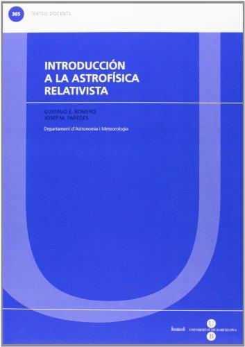 Introducción a la astrofísica relativista: 365 (TEXTOS DOCENTS)