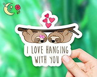 I Love Hanging With You Sloth Sticker - for Laptops, Water Bottles and Cell Phones