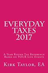 Everyday Taxes 2017: A Year Round Tax Reference Based on YOUR Life Events Paperback