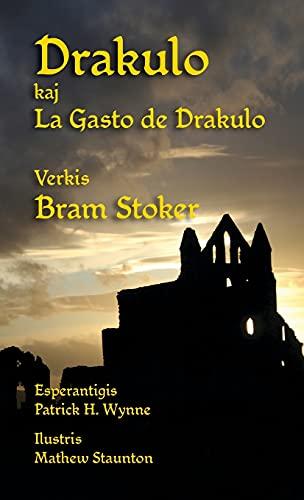Drakulo kaj La Gasto de Drakulo: Dracula and Dracula's Guest in Esperanto (Esperanto Edition) (Hardcover)