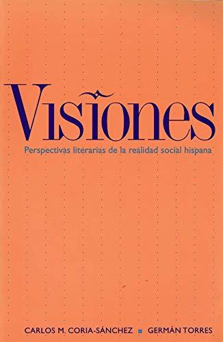 Visiones: Perspectivas literarias de la realidad hispana