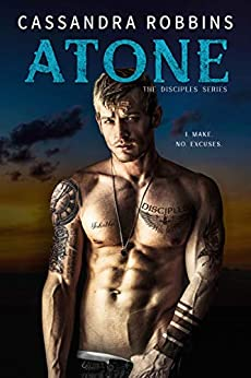 Atone (The Disciples Book 2) by [Cassandra Robbins]