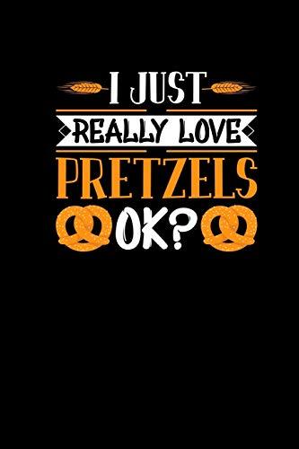 I Really Love Pretzels: Notebook 6x9 120 dotgrid pages - Funny German Food Lover Bavaria Gifts